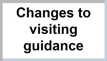 Changes to visiting guidance