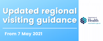 Updated regional visiting guidance - May 2021